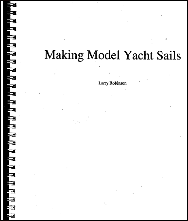 Making Model Yacht Sails - Larry Robinson's method of building in shape