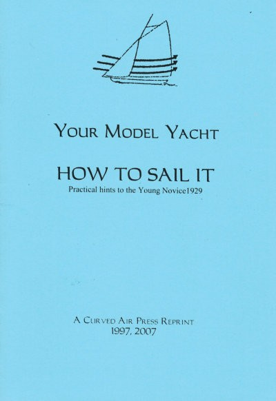 Your Model Yacht – How to Sail it; Practical hints for the Young Novice